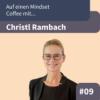 #E9: Auf einen Mindset Coffee mit Christl Rambach