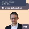 #E3: Auf einen Mindset Coffee mit Thomas Schnacken