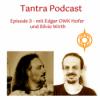 Tantra Podcast 3 - Interview mit Edgar OWK Hofer