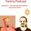 Tantra Podcast 1 - Interview mit Advaita Maria Bach
