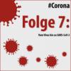 Folge 7: Vom Virus hin zu SARS-CoV-2