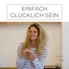 9: Wie du dir dein großes Glück selbst erschaffst - Interview mit Nina Loacker Download