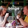 Cringe & Binge #4 - Whatever, life could be worse