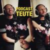 Podcast Teute die Zweite