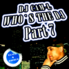WHO`S THE DJ PART- 7