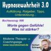 2.05 Worte gegen Gefühle - was ist stärker? Hypnosetherapie erklärt
