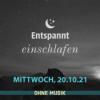 (ohne Musik) Entspannt einschlafen am Mittwoch, 20.10.21 Download