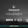 (ohne Musik) Entspannt einschlafen am Montag, 25.10.21 Download