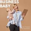 Willkommen zu Business Baby - darum geht es