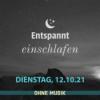 (ohne Musik) Entspannt einschlafen am Dienstag, 12.10.21 Download