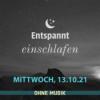 (ohne Musik) Entspannt einschlafen am Mittwoch, 13.10.21 Download