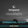 (ohne Musik) Entspannt einschlafen am Donnerstag, 14.10.21 Download