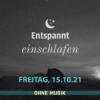 (ohne Musik) Entspannt einschlafen am Freitag, 15.10.21 Download