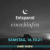 (ohne Musik) Entspannt einschlafen am Samstag, 16.10.21 Download