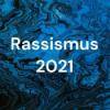 Podcast zu Rassismus 2021