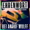 Ep 01 - Bei Anruf Wulff