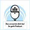 Das erwartet dich bei So geht Podcast Download