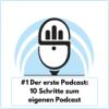 #1 Der erste Podcast: 10 Schritte zum eigenen Podcast Download