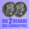 Die 2 Denare des Samariters