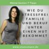 Folge 069  7 Tipps - Wie du stressfrei Familie und Beruf unter einen Hut bekommst