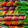 Palmsonntag B - Evangelium (Mk 14, 1 - 15, 47)