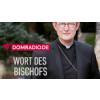 Wort des Bischofs: Wir vergessen euch nicht!