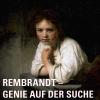 Kapitel 1: Rembrandts Kindheit und Jugend