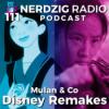 Nerdzig Radio 111 – Mulan und Co.: Disney Live Action Remakes