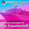 Nerdzig Radio 114 –  Das Traumschiff – Great German TV