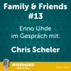 Chris Scheler – Family & Friends #13 - Wiesbaden Radio & Show Download