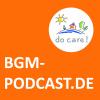 BGM-Podcast-001: Blick aufs Positive