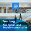 Aus Kultur - und Sozialwissenschaften 09.09.2021 Komplette Sendung