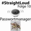 #StraightLoud – Folge 10: Passwortmanager