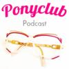 Ponyclub Podcast 1 - Gio