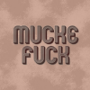 Mucke all the way (ep. 22)