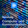 Computer und Kommunikation 28.08.2021, komplette Sendung