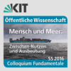 Colloquium Fundamentale SS 2016 - Müllkippe Meer: Wie gefährlich ist Plastikabfall für Meeresorganismen?
