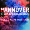 Hannover ist zum Bersten langweilig #15  - Kaltland, deine Rassisten und Menschenfeinde