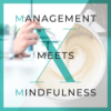 MmMmini – Gute Führung durch achtsame Selbstführung – als Führungskraft mit gutem Beispiel voran gehen