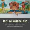 Trixi im Morgenland Folge 8: Zeit