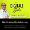 Nachhaltige Digitalisierung – Felix Sühlmann-Faul, Experte für Digitalisierung und Nachhaltigkeit #118