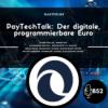 Block52 - #69 Gast-Folge: Der digitale, programmierbare Euro