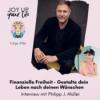 Finanzielle Freiheit | Gestalte dein Leben nach deinen Wünschen - Interview mit Philipp J. Müller (#186) (Teil 2)
