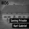 #06 Hinterkaifeck - Saving Private Karl Gabriel