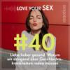 Liebe lieber gesund: Warum wir dringend über Geschlechtskrankheiten reden müssen