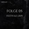 Folge 05 | Festivals 2019