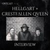 Interview Hellgart + Crestfallen Queen