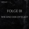Folge 01 | Wir sind der OVTCΔST!