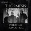 Interview Thormesis | Travos + O.D.
