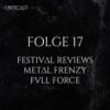 Folge 17 | Festival Reviews | Metal Frenzy + Full Force